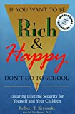 If You Want to Be Rich & Happy Don't Go to School: Ensuring Lifetime Security for Yourself and Your Children by Robert T. Kiyosaki (1993-04-02)
