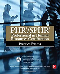 PHR/SPHR Professional in Human Resources Certification Practice Exams (All-in-One Series)