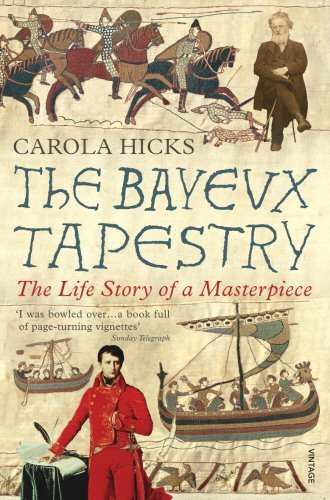 The Bayeux Tapestry: The Life Story of a Masterpiece by Carola Hicks (2007-03-01)
