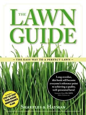 The Lawn Guide: The Easy Way to a Perfect Lawn