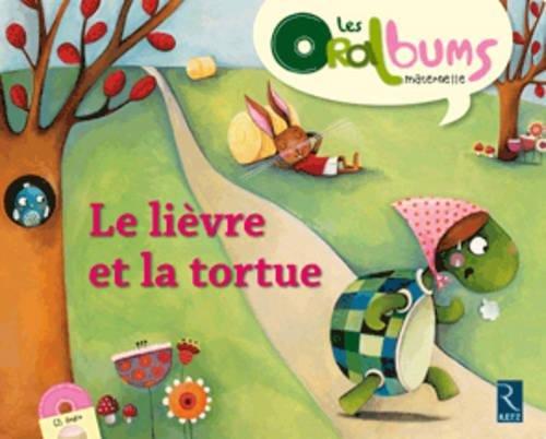 Oralbums: Le Lievre Et La Tortue (Book + CD)