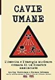 Cavie umane. L'America e l'energia nucleare. Cronaca di un disastro annunciato: Volume 31