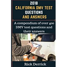 2018 California Dmv Test Questions and Answers: 2018 Edition,DMV practice questions, the driving book, Pass Your California DMV Test Guaranteed! 50 ... 250 California DMV Practice Test Questions