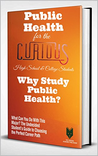 Public Health for the Curious High School & College Students: Why Study Public Health? (The Undecided Students' Guide to Choosing the University Major & Career Path) (English Edition) (Janes Mary Vans)