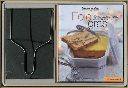 Foie gras : 40 recettes simples et exquises