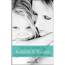 Konfetti und Tränen: Vom Verlust meiner Tochter und dem Wunsch nach Leben