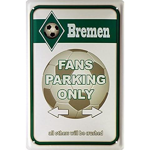 Bremen Fans Parking Only calcio 20x 30retrò lamiera 842