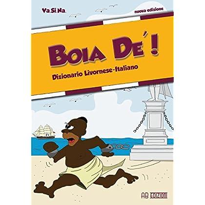 Boia De'! Dizionario Livornese-Italiano