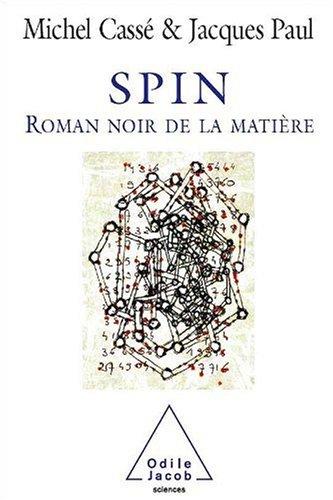 Spin : Roman noir de la matière