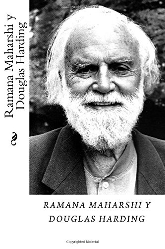 Ramana Maharshi y Douglas Harding Tomo I: Volume 1 por Douglas E. Harding