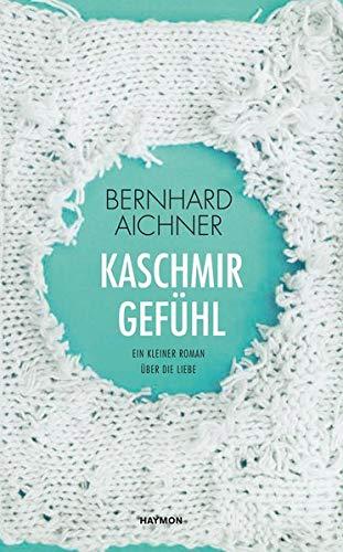 Buchseite und Rezensionen zu 'Kaschmirgefühl. Ein kleiner Roman über die Liebe' von Bernhard Aichner