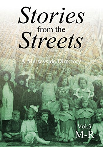 Stories From The Streets - Vol. 3 (M-R): A Merseyside Directory (English Edition)
