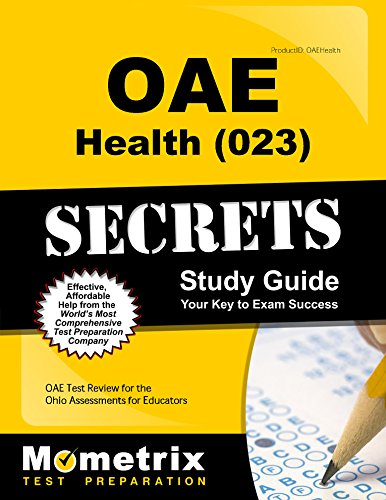 Oae Health (023) Secrets Study Guide: Oae Test Review for the Ohio Assessments for Educators - Oae-study Guide