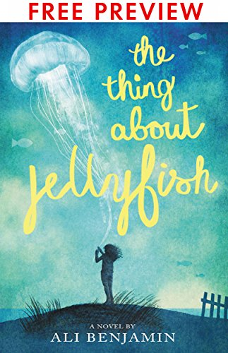 The Thing About Jellyfish - FREE PREVIEW EDITION (The First 11 Chapters) (English Edition)