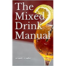 The Mixed Drink Manual (English Edition)