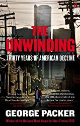 The Unwinding: Thirty Years of American Decline by George Packer (2014-03-06)