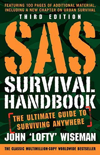 SAS Survival Handbook, Third Edition: The Ultimate Guide to Surviving Anywhere (Wilderness First Aid Handbook)