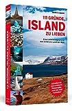 111 Gründe, Island zu lieben: Eine Liebeserklärung an das schönste Land der Welt | Aktualisierte und erweiterte Neuausgabe - Marco Asbach