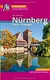 Nürnberg - Fürth, Erlangen MM-City Reiseführer Michael Müller Verlag: Individuell reisen mit vielen praktischen Tipps und Web-App mmtravel.com