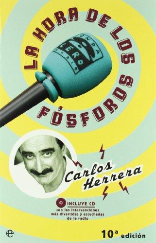 Hora de los fosforos, la (+ CD) (Fuera De Coleccion) por Carlos Herrera