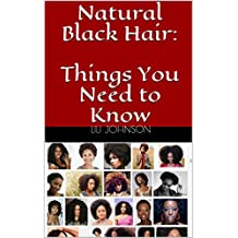 Natural Black Hair: Things You Need to Know (New Edition) (English Edition)