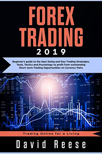 Forex Trading: Beginner\'s guide to the best Swing and Day Trading Strategies, Tools, Tactics and Psychology to profit from outstanding Short-term ... Pairs (Trading Online for a Living, Band 3)