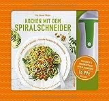 Kochen mit dem Spiralschneider: Leicht, bunt & gesund – frische Rezepte für Gemüsenudeln. Buch mit hochwertigem Spiralschneider