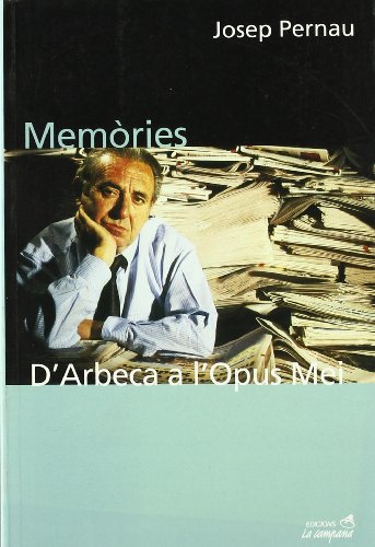 Memòries. D'Arbeca a l'Opus Mei por Josep Pernau