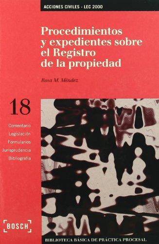 Procedimientos y expedientes sobre el Registro de la Propiedad - LEC 2000: Biblioteca Básica de Práctica Procesal nº 18 por R.M. Méndez Tomás
