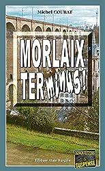 Morlaix Terminus !: Un enquête de Laure Saint-Donge (Enquêtes & Suspense)