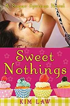 Sweet Nothings (A Sugar Springs Novel) (English Edition) von [Law, Kim]