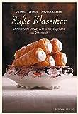 Süße Klassiker: Die feinsten Desserts und Mehlspeisen aus Österreich
