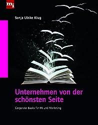 Unternehmen von der schönsten Seite: Corporate Books für PR und Marketing