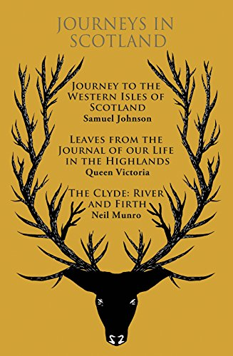 Journeys in Scotland: Journey to the Western Isles of Scotland, Leaves from the Journal of Our Life in the Highlands, The Clyde: River and Firth (The eClassics Collection) (English Edition)