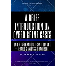 A Brief Introduction on Cyber Crime Cases under Information Technology Act: Details & Analysis | Handbook | Cyber Law Cases Indian Context