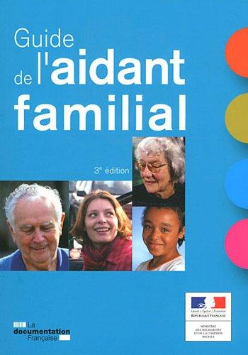 Le guide de l'aidant familial (3e édition)