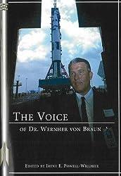 Voice of Dr Wernher von Braun: An Anthology (Apogee Books Space)