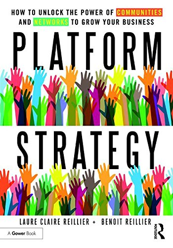 platform-strategy-how-to-unlock-the-power-of-communities-and-networks-to-grow-your-business