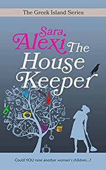 The Housekeeper (The Greek Island Series Book 6) by [Alexi, Sara]