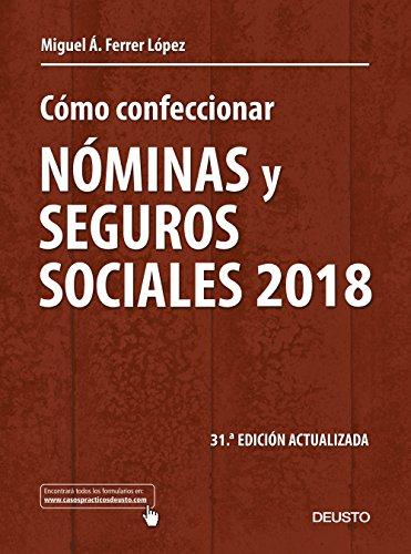 Cómo confeccionar nóminas y seguros sociales 2018: 31ª edición actualizada (Sin colección)