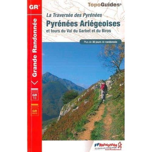 La traversée des Pyrénées : Pyrénées Ariégeoises et tours du Val du Garbet et du Biros