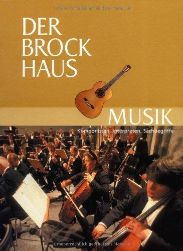 Der Brockhaus Musik: Komponisten, Interpreten, Sachbegriffe