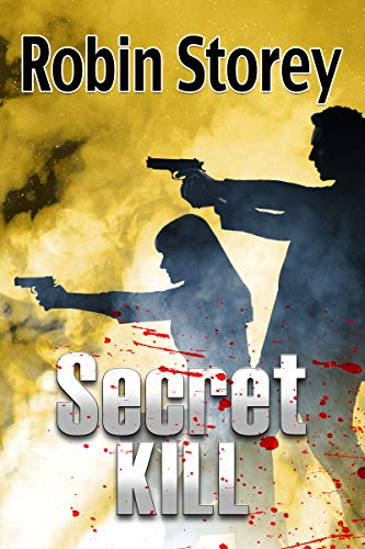 Secret Kill (Noir Nights Book 2) by [Storey, Robin]