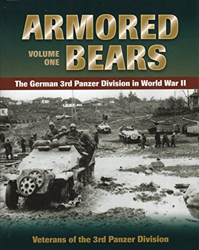 Armored Bears: Vol. 1, the German 3rd Panzer Division in World War II (Military)