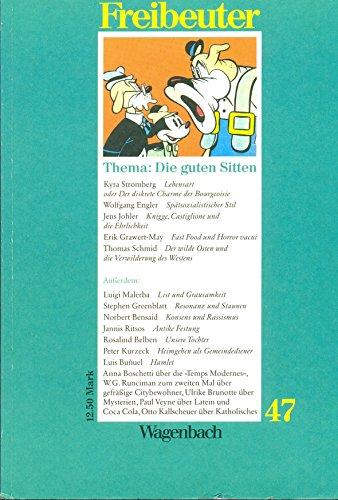 Freibeuter 47. Thema: Die guten Sitten. Vierteljahreszeitschrift fr Kultur und Politik.