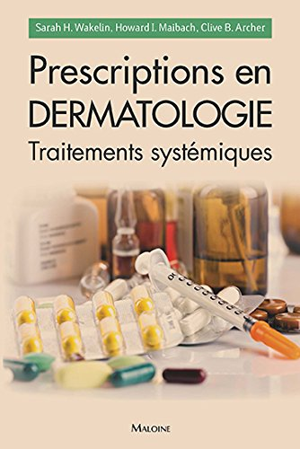 Prescriptions en dermatologie : Traitements systémiques