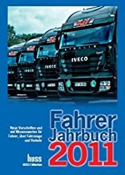 Fahrer-Jahrbuch 2011: Neue Vorschriften und Wissenswertes für Fahrer, über Fahrzeuge und Verkehr