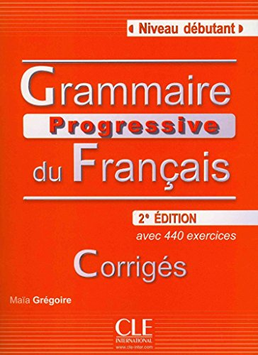 [(Grammaire Progressive Du Francais - Nouvelle Edition : Corriges (Niveau Debutant))] [By (author) Maia Gregoire] published on (December, 2010)
