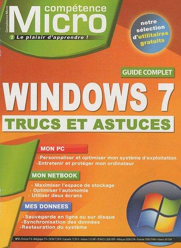 Compétence Micro, N° 2 : Windows 7 : Trucs et astuces par David Bosman, Collectif
