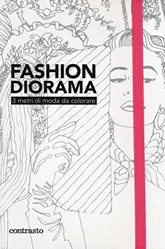 Fashion diorama. 3 metri di moda da colorare